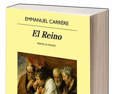 """""""El Reino"""" (Anagrama), de Emmnanuel Carrre. A medio camino entre la ficción, la autobiografía, la historia y las aventuras, este libro de Carrre es una de las obras más ambiciosas de este 2015"""